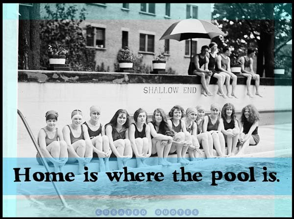 Home is where the pool is.