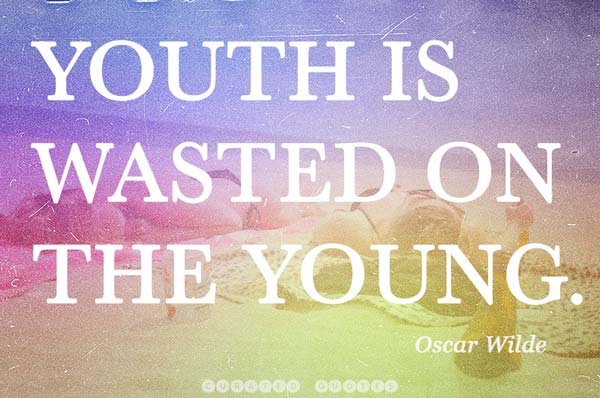 Youth Is Wasted Oscar Wilde